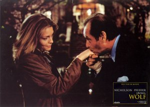 "Michelle Pfeiffer and Jack Nicholson in Mike Nichol's ""Wolf""; intellectual and witty script albeit traditional over-the-top horror film ending with James Spader - though this arguably is what it should be given the genre."
